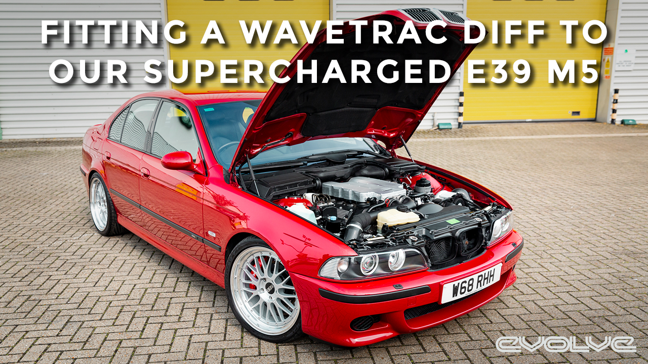 Our 630HP Supercharged E39 M5 gets a Wavetrac Differential