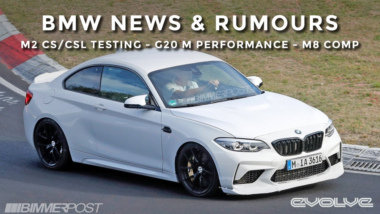 BMW News & Rumours - M2 CSL Spied Testing - G20 3 Series M Performance Parts - M8 Competition