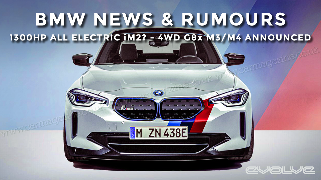 BMW News & Rumours - 1300HP all Electric iM2?- xDrive M3/M4 Unveiled - G87 M2 Spotted